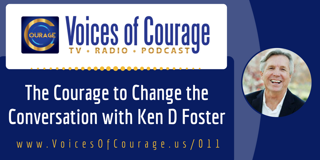 011: The Courage to Change the Conversation