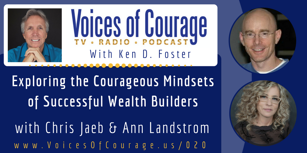 020: Exploring the Courageous Mindsets of Successful Wealth Builders