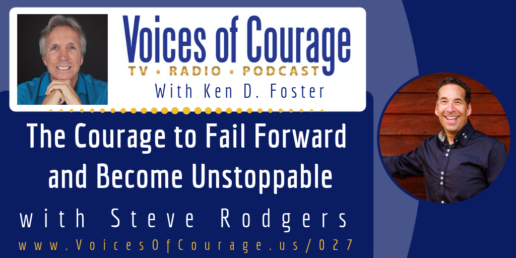 027: The Courage to Fail Forward and Become Unstoppable