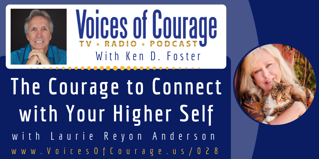 028: The Courage to Connect with Your Higher Self