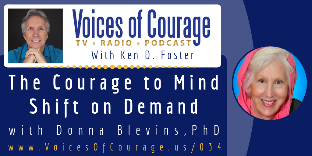 034: The Courage to Mind Shift on Demand