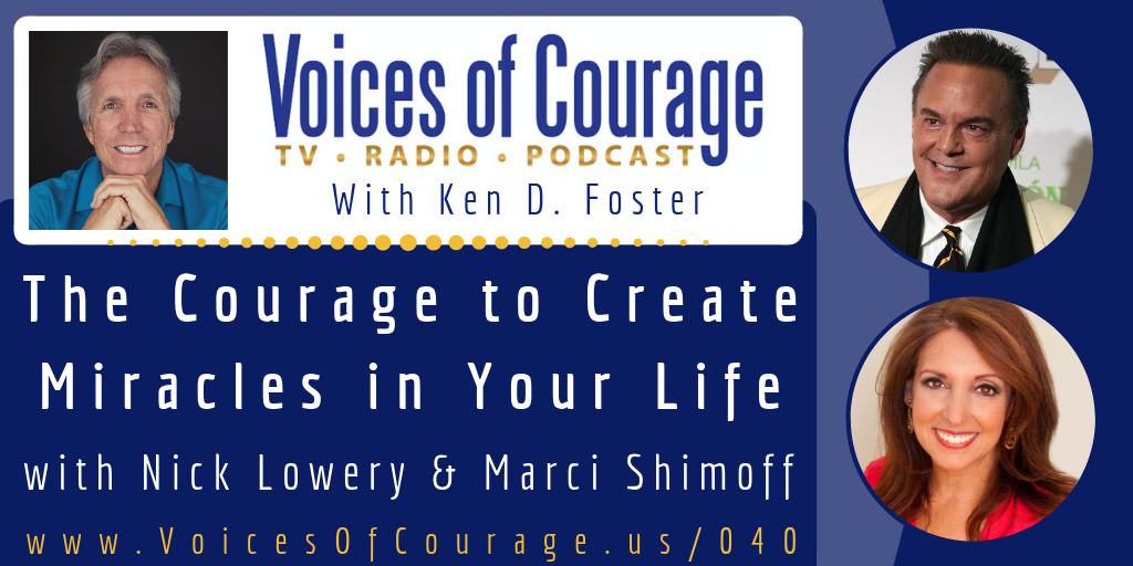 040: The Courage to Create Miracles in Your Life