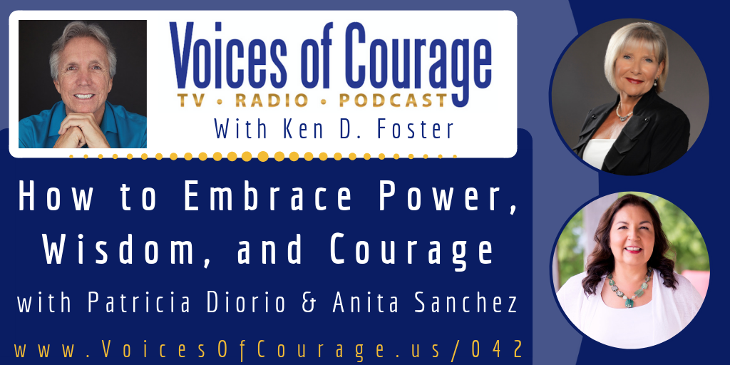 042: How to Embrace Power, Wisdom, and Courage