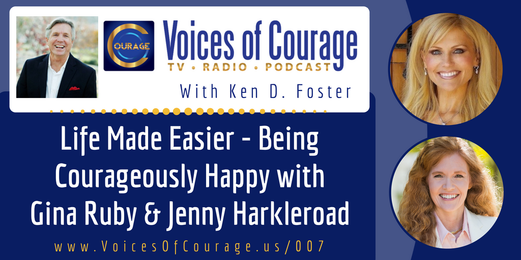 007: Life Made Easier – Being Courageously Happy