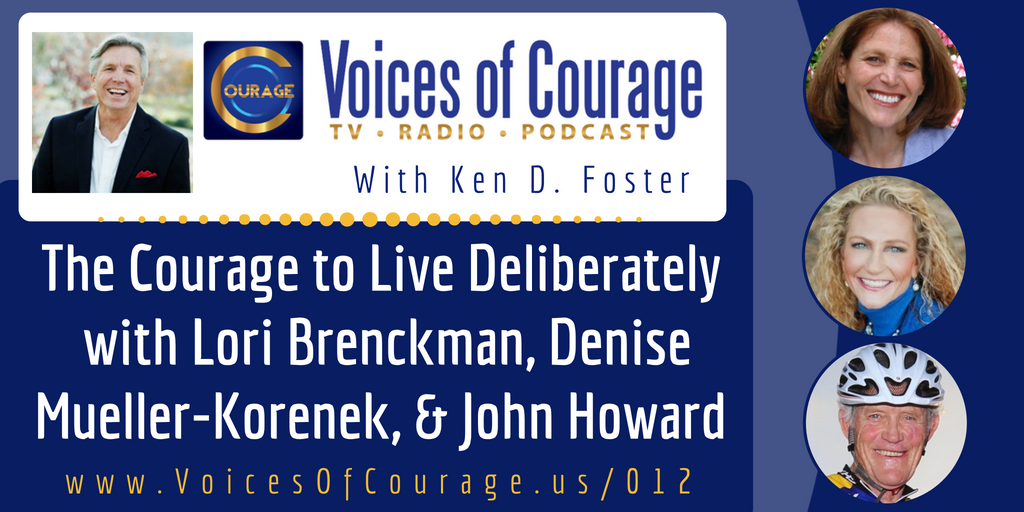 012: The Courage to Live Deliberately