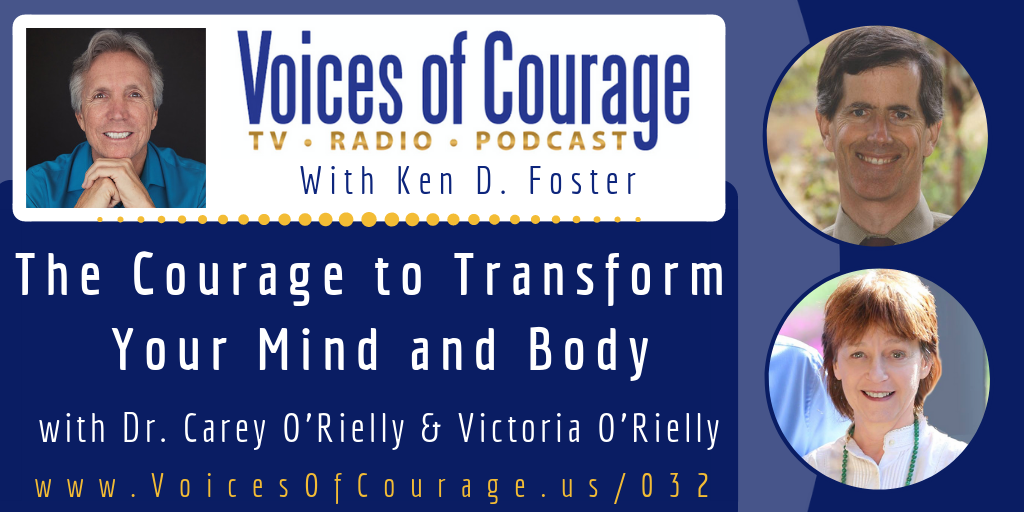 032: The Courage to Transform Your Mind and Body