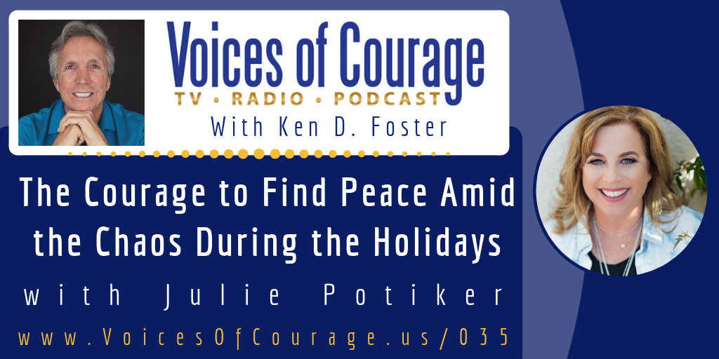 035: The Courage to Find Peace Amid the Chaos During the Holidays