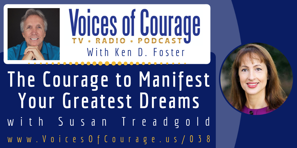 038: The Courage to Manifest Your Greatest Dreams