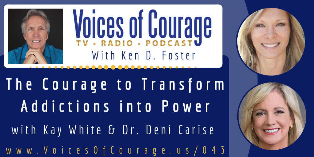 043: The Courage to Transform Addictions into Power