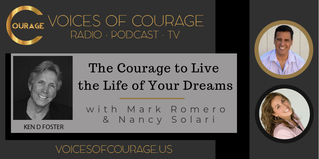 047: The Courage to Live the Life of Your Dreams