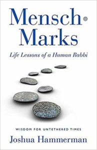 Mensch Marks: Life Lessons of a Human Rabbi - Book by Rabbi Joshua Hammerman