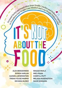 It's Not About The Food: Personal Stories and Inspiration from Health Coaches and Wellness Experts to Transform Your Weight Loss Mindset and Lose Weight Without a Diet - Book co-authored by De'Anna Nunez
