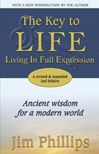 The Key to LIFE: Living in Full Expression - Ancient Wisdom for a Modern World - book by Jim Phillips