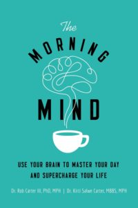 Book - The Morning Mind: Use Your Brain to Master Your Day and Supercharge Your Life