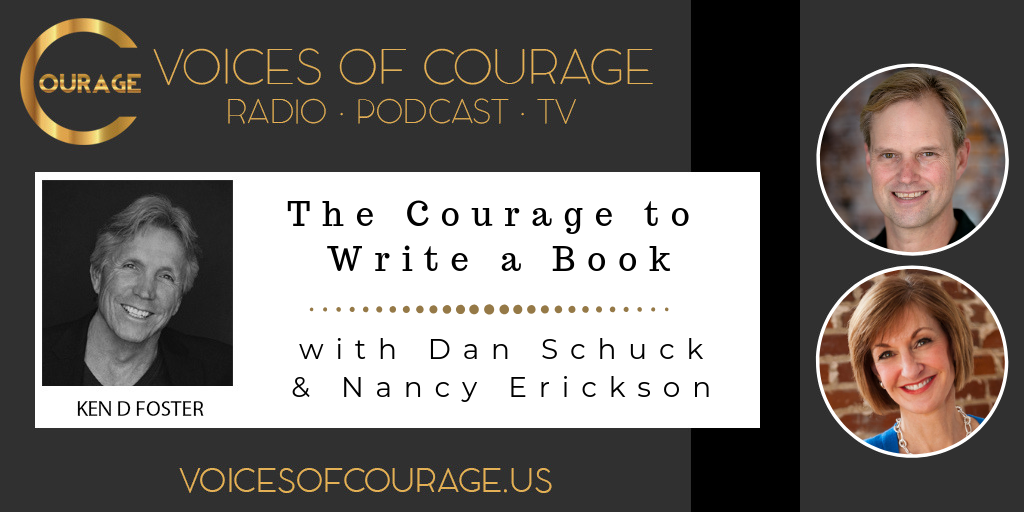 Voices of Courage - Episode 071: The Courage to Write a Book - with guests Dan Schuck and Nancy Erickson