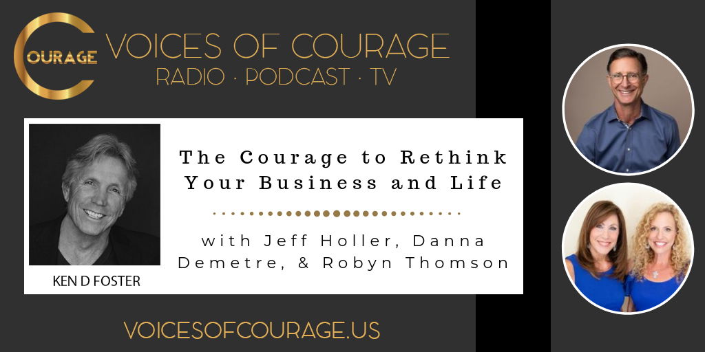 076: The Courage to Rethink Your Business and Life