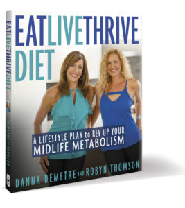 Image of book - Eat, Live, Thrive Diet: A Lifestyle Plan to Rev Up Your Midlife Metabolism by Danna Demetre and Robyn Thomson