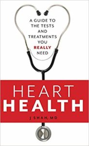 Heart Health and Treatments You Really Need - book by Jignesh Shah, MD