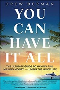 You Can Have It All: The Ultimate Guide to Having Fun, Making Money, and Living the Good Life - book by Drew Berman