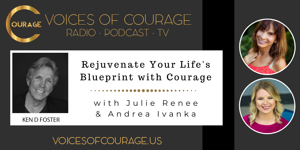 095: Rejuvenate Your Life's Blueprint with Courage