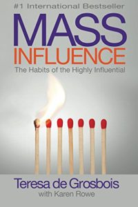 Mass Influence: The Habits of the Highly Influential - by Teresa de Grobois