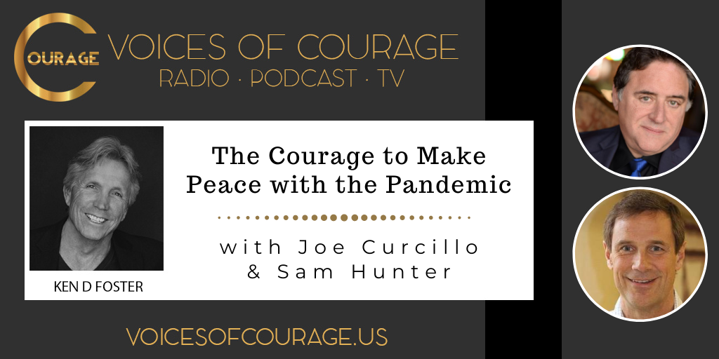 118: The Courage to Make Peace with the Pandemic with Joe Curcillo and Sam Hunter