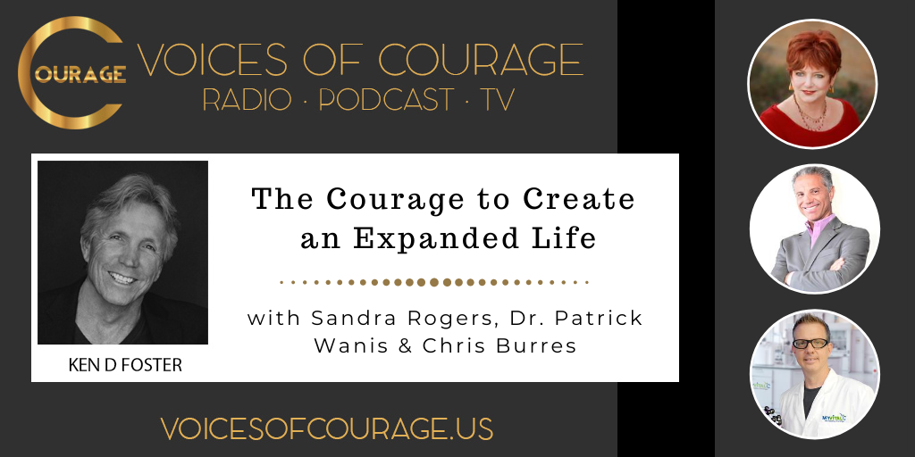 119: The Courage to Create an Expanded Life with Chris Burres, Dr. Patrick Wanis, and Sandra Rogers