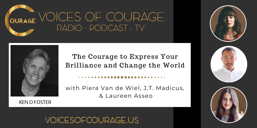 123: The Courage to Express Your Brilliance and Change the World with Piera Van de Wiel, J.T. Madicus, and Laureen Asseo