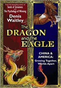 The Dragon and the Eagle: China and America: Growing Together, Worlds Apart - book by Denis Waitley - interview on Voices of Courage with Ken D. Foster