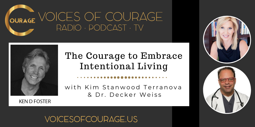 124: The Courage to Embrace Intentional Living with Kim Stanwood Terranova and Dr. Decker Weiss