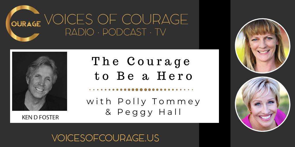 126: The Courage to be a Hero with Polly Tommey and Peggy Hall