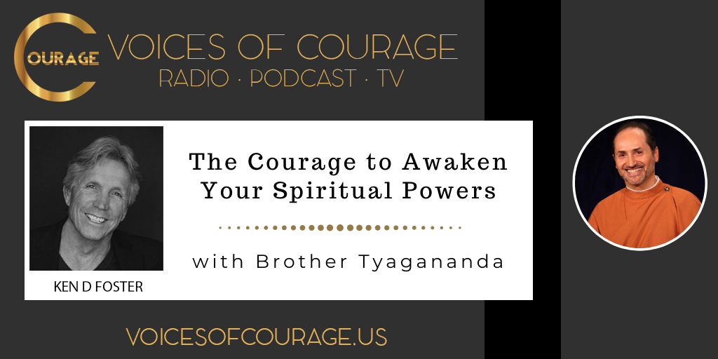 127: The Courage to Awaken Your Spiritual Powers with Brother Tyagananda