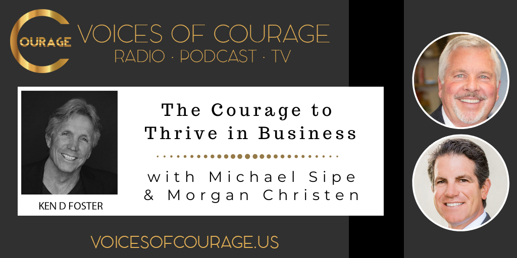128: The Courage to Thrive in Business with Michael Sipe and Morgan Christen