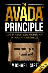 """Image of the book, """"The AVADA Principle: How an Ancient Word Holds the Key to Your Highest and Best Life"""" by Michael Sipe - on Voices of Courage with Ken D. Foster"""