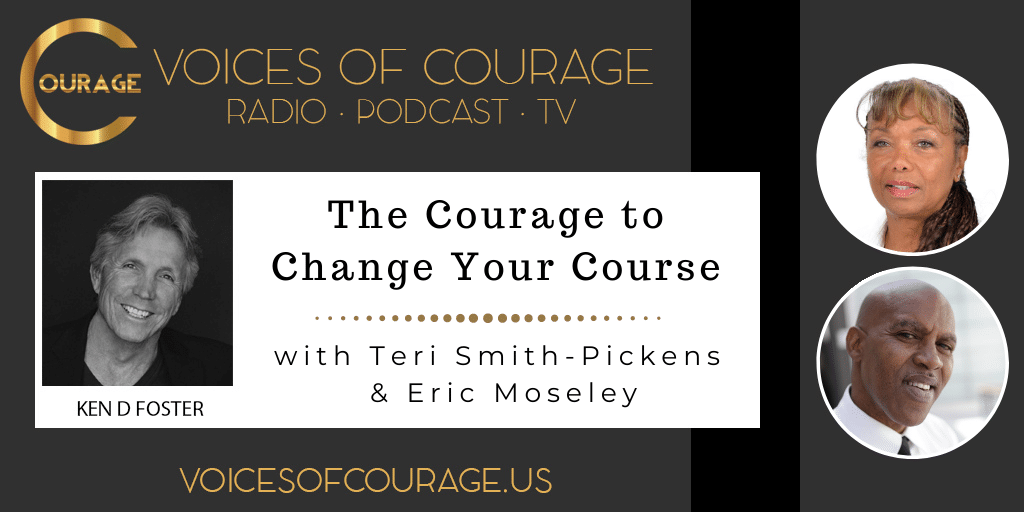 147: The Courage to Change Your Course with Teri Smith-Pickens and Eric Moseley