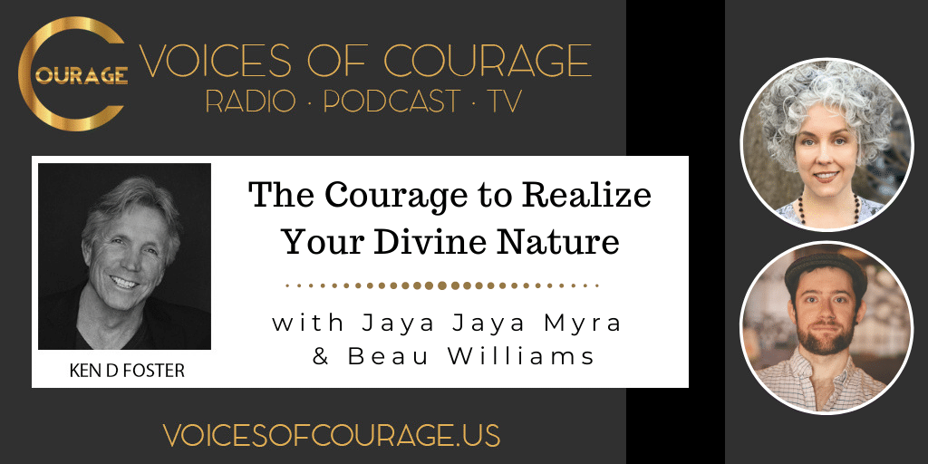 148: The Courage to Realize Your Divine Nature with Jaya Jaya Myra and Beau Williams