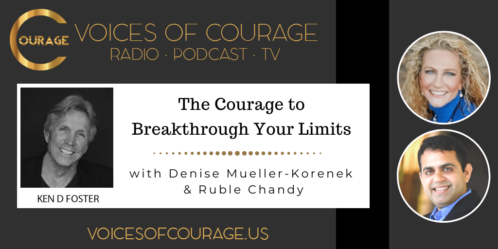 149: The Courage to Breakthrough Your Limits with Denise Mueller-Korenek and Ruble Chandy