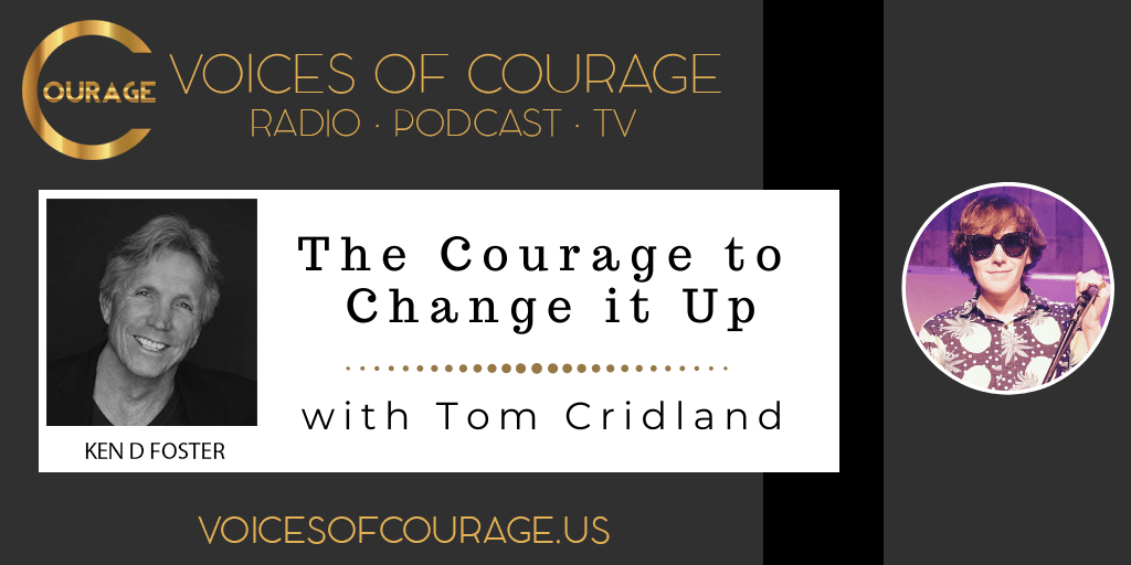 160: The Courage to Change it Up with Tom Cridland