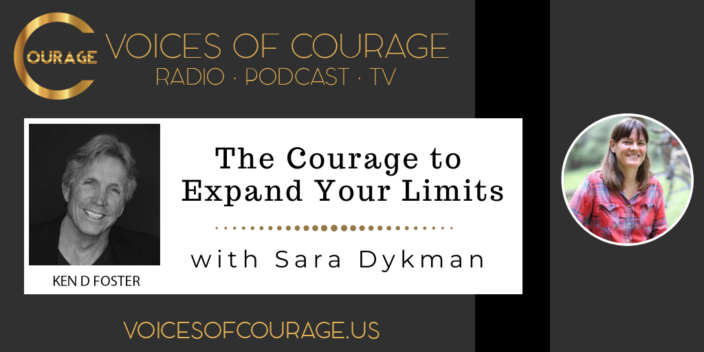 161: The Courage to Expand Your Limits with Sara Dykman