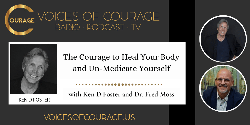 184: The Courage to Un-Medicate Yourself with Dr. Fred Moss
